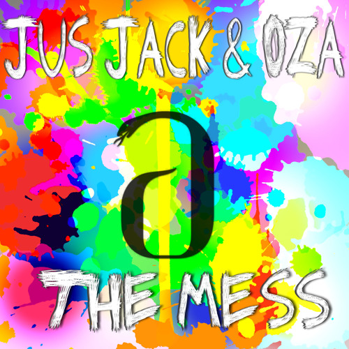JUS JACK & OZA - THE MESS [AURYN/MODA] OUT NOW!