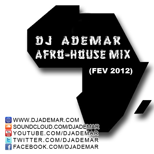 DJ ADEMAR - Afro-House Mix (Fev2012)