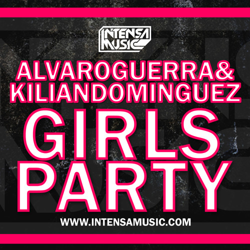 Alvaro Guerra & Kilian Dominguez - Girls Party  YA A LA VENTA !!