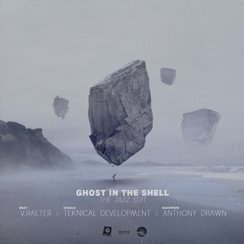 Ghost In The Shell (JazzEdit) - V.Raeter X Anthony Drawn X Teknical Development