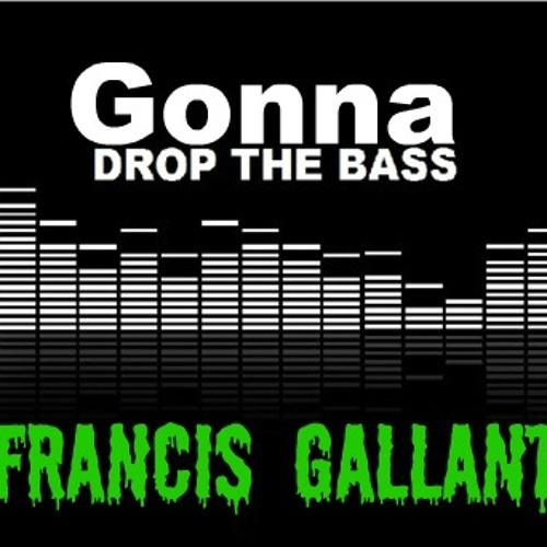 Francis Gallant - Gonna Drop The Bass (Original Mix) *Free Download*