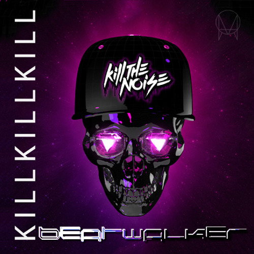 Kill The Noise - Dying (Beatwalker Remix) Click Buy To Download!