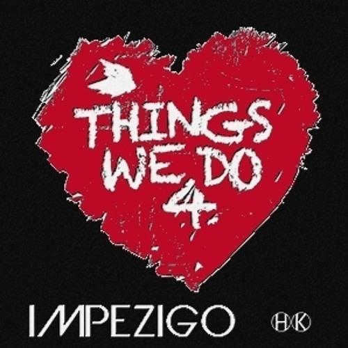 David Puentez ft. Max C. - Things We Do 4 Love (iMpezigo WMC 2012) [FREE DOWNLOAD]
