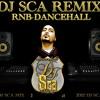 DJ SCA  MIX - just incase - RnB Ragga Dancehall Blend