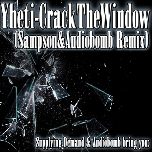 Yheti - Crack the Window (Sampson & Audiobomb Remix) 175 BPM (Supplying Demand)