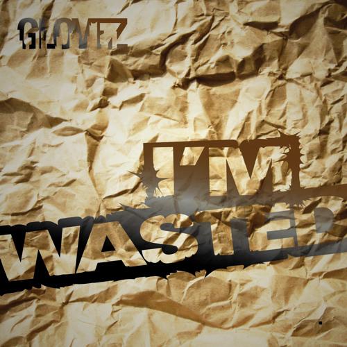 I'm Wasted (Glovez)