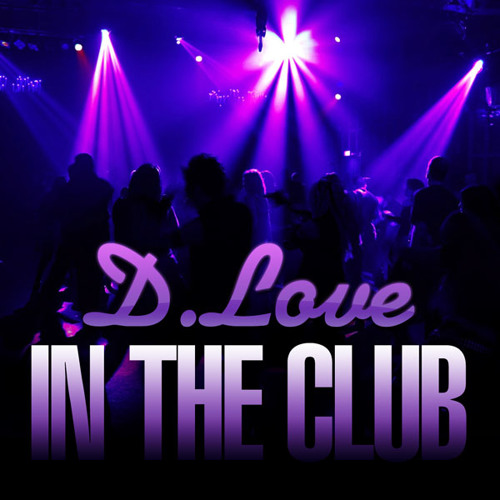 D.Love - In the club