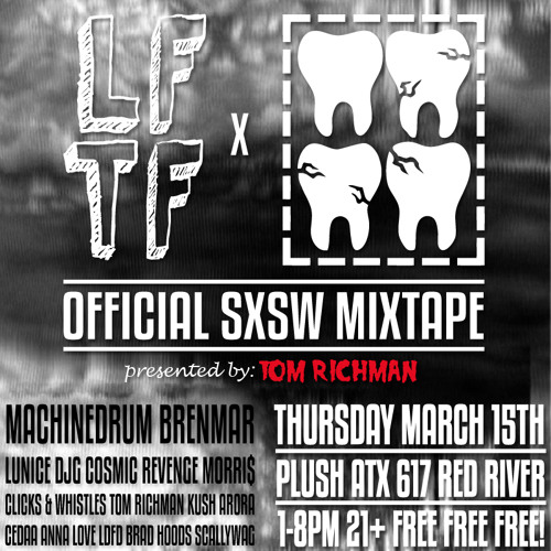 BROKEN TEETH X LFTF SXSW MIXTAPE