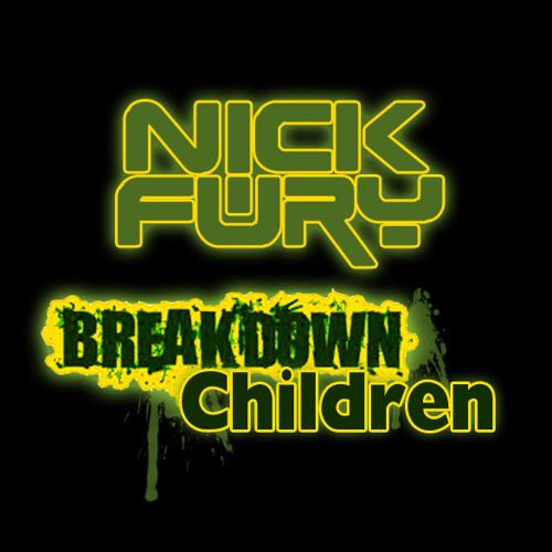 Nick Fury - Breakdown Children (Original)