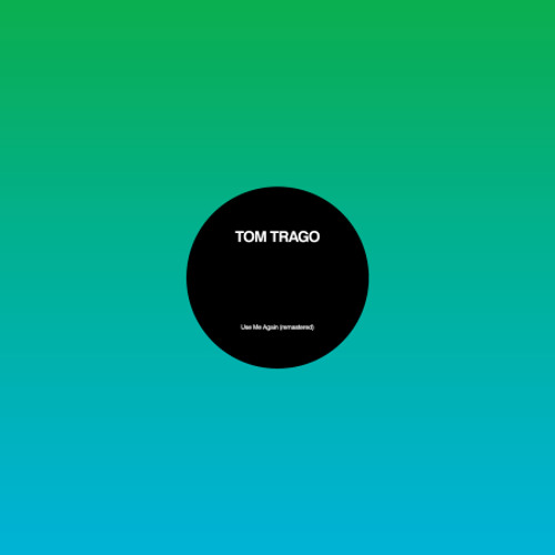 Tom Trago - Use Me Again
