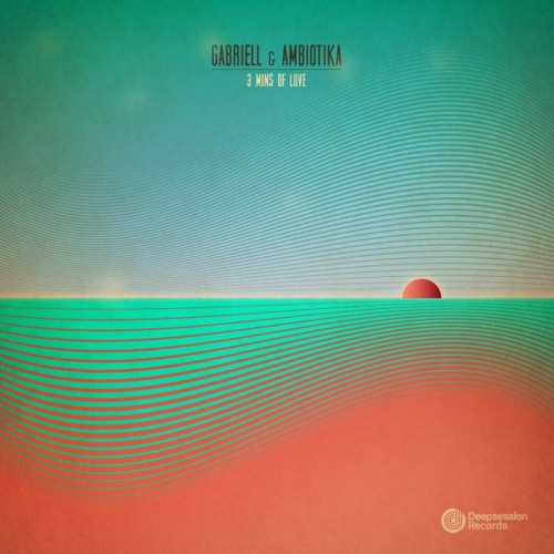Gabriell & Ambiotika - 3 Mins Of Love (Speaker Buster Remix) [DEEPSESSION]