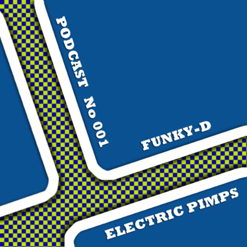 Funkyd-electric pimps podcast  001 09.03.2012