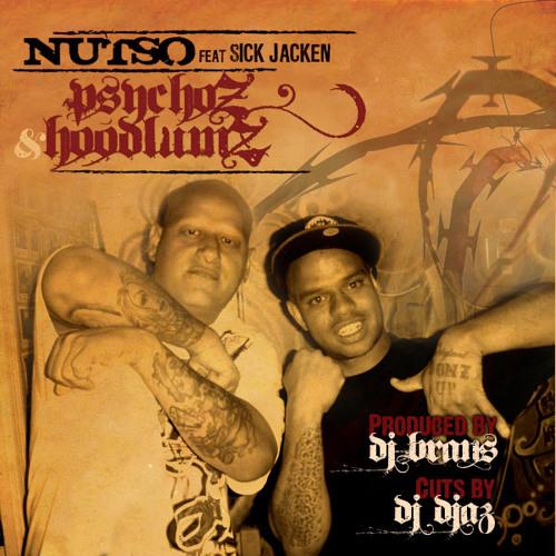 "Nutso feat. Sick Jacken ""Psychoz & Hoodlumz"" (DJ Brans RMX, cuts by DJ Djaz)"
