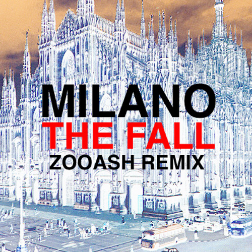 Milano - The Fall (Zooash Remix) *PREVIEW*