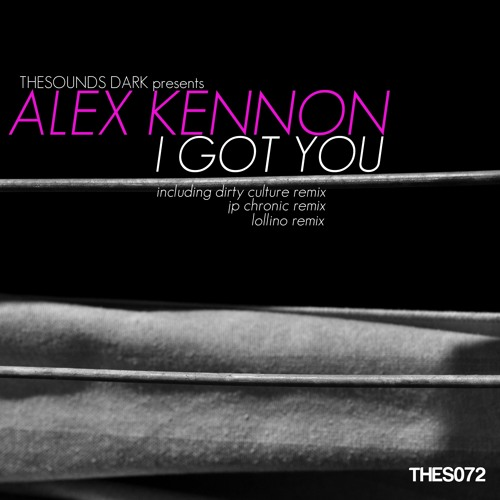 Alex Kennon - I Got You  ( Original mix)