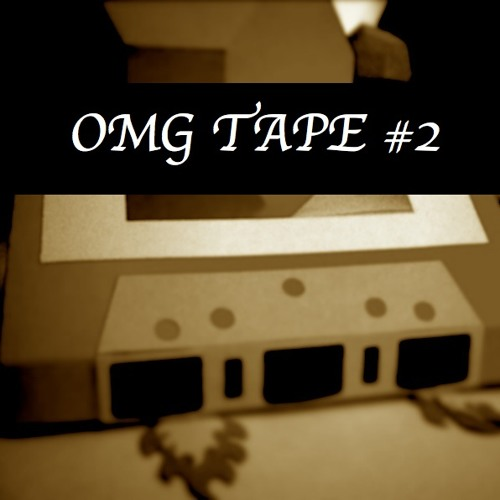 OMG TAPES