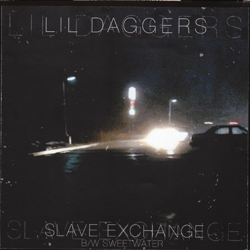 Lil Daggers - Sweetwater