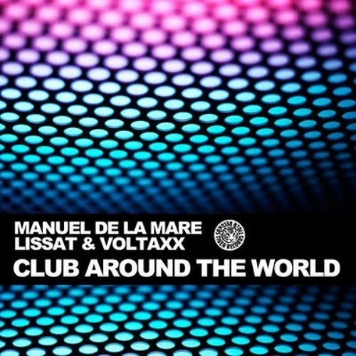 Manuel De La Mare VS Lissat & Voltaxx - Club Around The World . jhoNny Z RMX