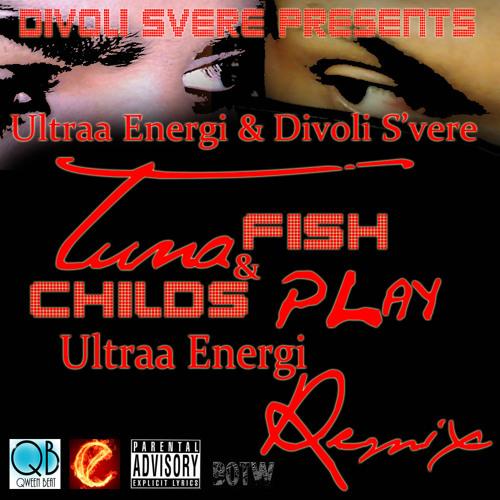 Tuna Fish & Childs Play - Divoli S'vere & Ultra Energi [BOTW]