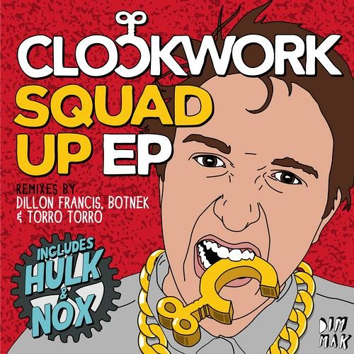 Clockwork - Hulk (Dillon Francis Remix)