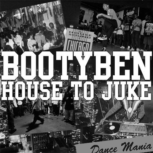 Bootyben - House to Juke in 2012 Mixtape