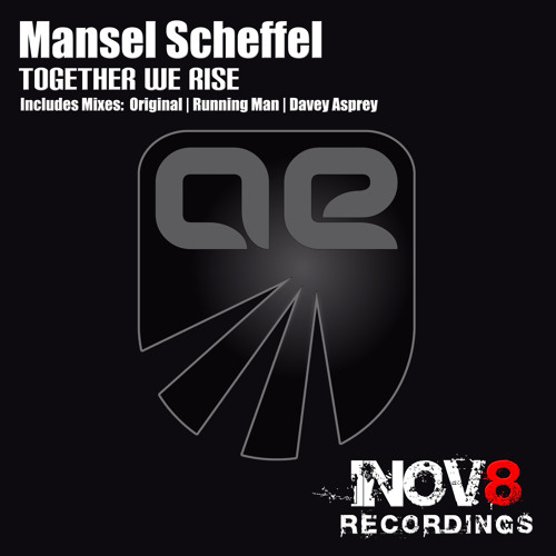 Mansel Scheffel - Together We Rise (Davey Asprey Remix) [INOV8]