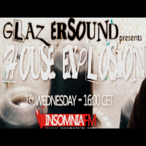 "EPISODE 1 : ""House Explosion"" W/Glazersound @InsomniaFM"