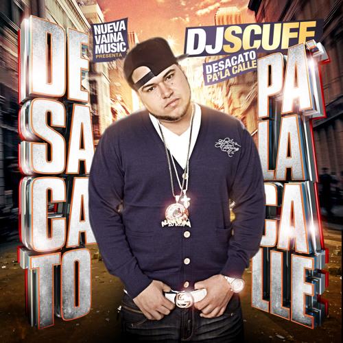 DJ SCUFF - DESACATO PA LA CALLE MIXTAPE