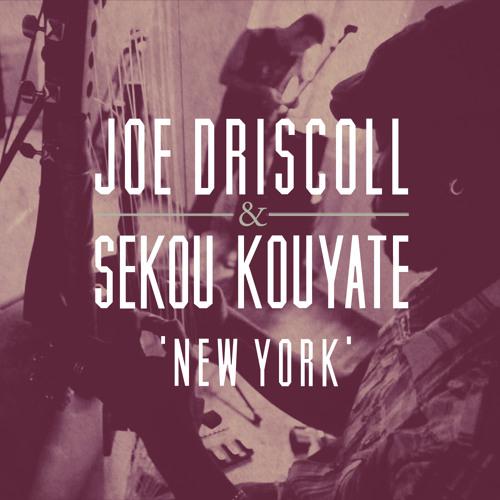 Joe Driscoll and Sekou Kouyate - New York