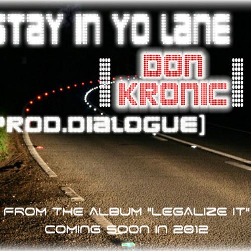 Stay in Yo Lane - Don Kronic (Prod.Dialogue )