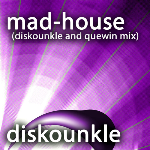 mad-house by diskounkle & quewin