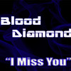 Blood Diamond - I Miss You