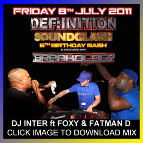 DJ Inter, Fatman D & MC Foxy - Def:inition Soundclash 6th