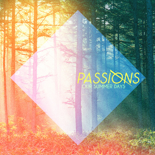 Passions - Our Summer Days