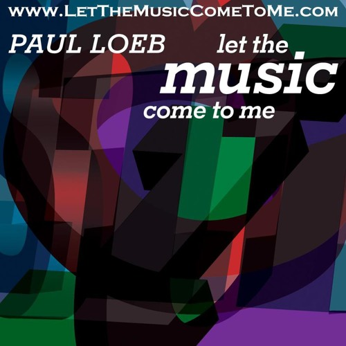 Let The Music Come to Me- Paul Loeb (Elwell remix)