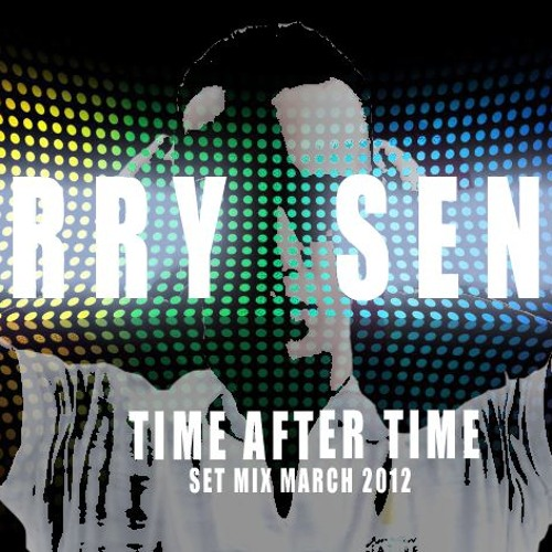 Enrry Senna - Time After Time (Set Mix March 2012)
