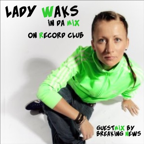 Breaking News - Lady Waks RadioShow Guestmix