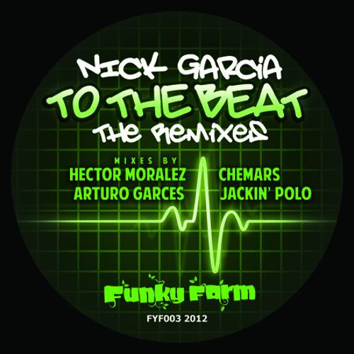Nick Garcia - To The Beat (Hector Moralez Ghetto mix)