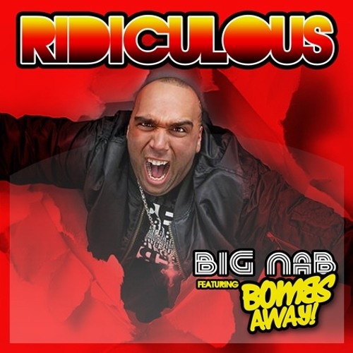 Ridiculous (Kid Kenobi Remix) - Big Nab ft. Bombs Away