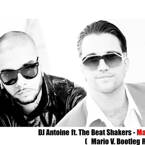 Dj antoine ft. The Beat Shakers - Ma Cherie (Mario V. Bootleg Remix)