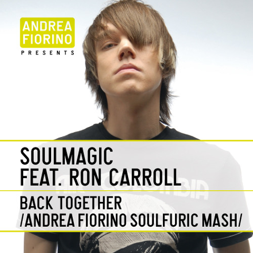 Soulmagic feat. Ron Carroll - Back Together (Andrea Fiorino Soulfuric Mash)