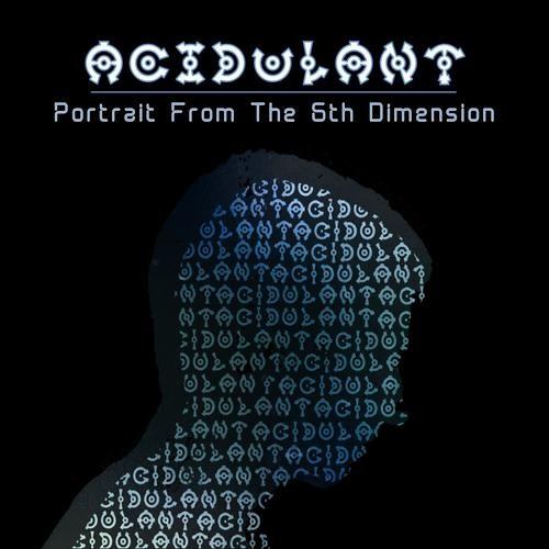 Acidulant - Portrait From The 6Th Dimension [ Album Previews ]