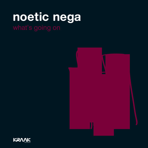 Noetic Nega - What's going on