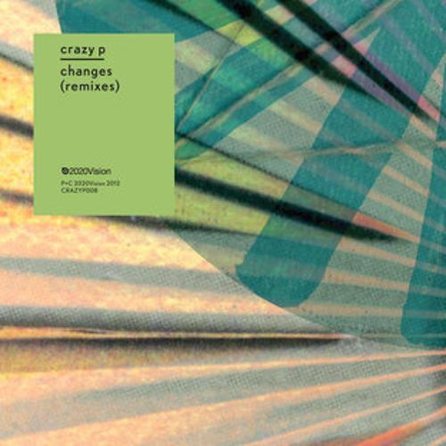 Crazy P - Changes - Da Sunlounge Mix - 2020 Vision - FREE DOWNLOAD!