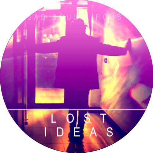 Sad Soul Circus - Lost Ideas