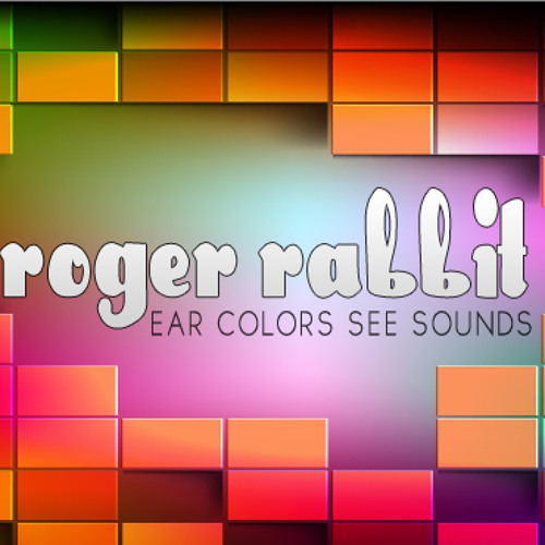 Roger Rabbit - Ear Colors See Sounds(Edit)