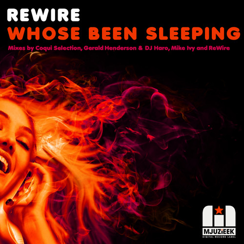 "ReWire - ""Who's Been Sleeping"" (Mike Ivy Remix) (SC Edit) Mjuzieek Digital"