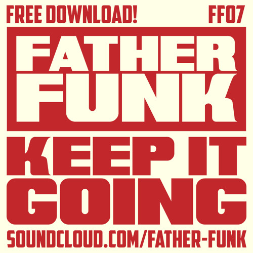 Father Funk - Keep It Going (FREE DOWNLOAD)