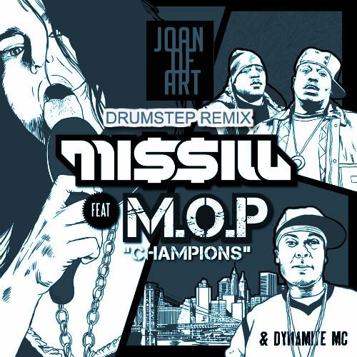 MISSILL ft M.O.P & Dynamite MC- Champions (Joan of ART Drumstep Edit)