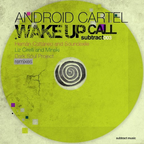 Android Cartel - Wake Up Call (Hernan Cattaneo & Soundexile Remix)